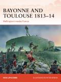 Bayonne & Toulouse 1813 14 Wellington invades France