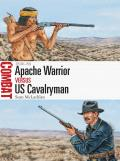 Apache Warrior Vs Us Cavalryman: 1846-86