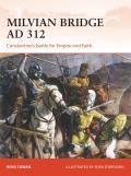 Milvian Bridge AD 312: Constantine's Battle for Empire and Faith