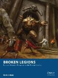 Broken Legions: Fantasy Skirmish Wargames in the Roman Empire