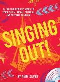 Singing Out!: 12 Exciting New Pop Songs To Teach Social, Moral, Spiritual and Cultural Learning