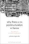 Why There Is No Poststructuralism in France