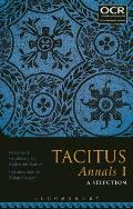 Tacitus Annals I: A Selection: Chapters 3-7, 11-14, 16-30, 46-49