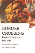 Border Crossing: Russian Literature Into Film