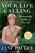 Your Life Calling Reimagining the Rest of Your Life