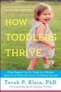 How Toddlers Thrive What Parents Can Do Today for Children Ages 2 5 to Plant the Seeds of Lifelong Success