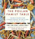 Pollan Family Table The Best Recipes & Kitchen Wisdom for Delicious Healthy Family Meals