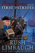 Rush Revere 02 & the First Patriots Time Travel Adventures With Exceptional Americans