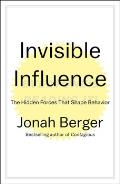Invisible Influence The Hidden Forces That Shape Behavior
