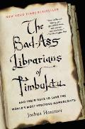 Bad Ass Librarians of Timbuktu: And Their Race to Save the World's Most Precious Manuscripts