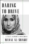 Daring to Drive A Saudi Womans Awakening