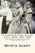 A Virginia Girl in the Civil War, 1861-1865: Being a Record of the Actual Experiences of the Wife of a Confederate Officer