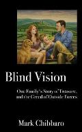 Blind Vision: One Family's Story of Treasure, and the Greed of Outside Forces