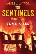 The Sentinels Book Two: Love Kills