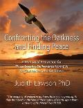 Confronting the Darkness and Finding Peace: A Manual of Instruction for Those Seeking Deliverance from Evil for Themselves and for Others