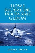 How I Became Dr. Doom and Gloom