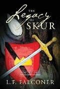 The Legacy of Skur: Volume One