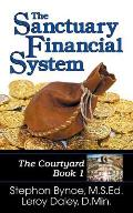 The Sanctuary Financial System: The Courtyard, Book 1