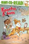 Hamster Holmes, on the Right Track