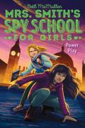 Mrs Smiths Spy School for Girls 02 Power Play