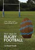 The DNA of Rugby Football: A Short History of the Origin of Rugby Football
