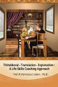 Thirukkural - Translation -Explanation: A Life Skills Coaching Approach