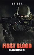 First Blood: Man and Machine