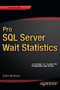 Pro SQL Server Wait Statistics