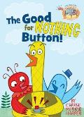 The Good for Nothing Button (Elephant and Piggie Like Reading)
