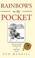 Rainbows in My Pocket: The Life and Times of a Former Kid in Small Town America