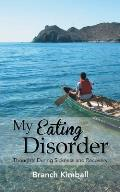 My Eating Disorder: Thoughts During Sickness and Recovery