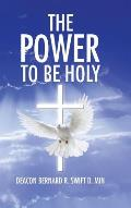 The Power to Be Holy