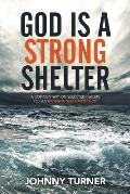 God Is a Strong Shelter: A Commentary on Selected Psalms for an Intimate Walk with God