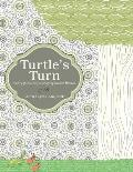Turtle's Turn: A Story of Discovery, Hope, and Social Responsibility Gleaned Upon Studying Creation's Wonders