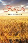 Faithfully: A Journey of One Divorced Mom