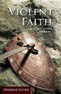 Violent Faith: It's Time to Get Violent!