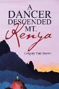 A Dancer Descended Mt. Kenya