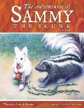 The Adventures of Sammy the Skunk: Book 2
