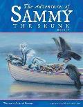 The Adventures of Sammy the Skunk: Book 4