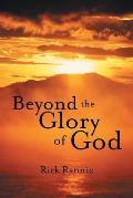 Beyond the Glory of God