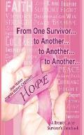 From One Survivor... to Another... to Another... to Another...: A Breast Cancer Survivor's Handbook