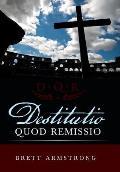 Destitutio Quod Remissio