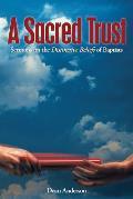 A Sacred Trust: Sermons on the Distinctive Beliefs of Baptists