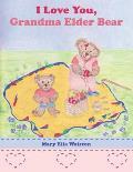 I Love You, Grandma Elder Bear