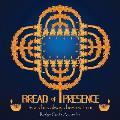Bread of Presence: Jesus Has Always Been with Us