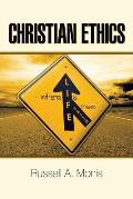 Christian Ethics: Where Life and Faith Meet