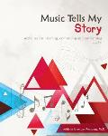 Music Tells My Story: Integrating Music Composition and English Language Arts Skills