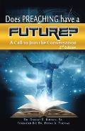 Does Preaching Have a Future?: A Call to Join the Conversation