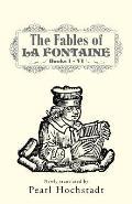 The Fables of La Fontaine: Books I - VI