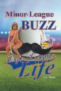 Minor-League Buzz, Major-League Life